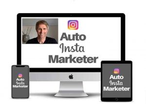 Der Videokurs Auto Insta Marketer – So funktioniert Instagram Marketing