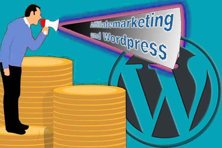 Affiliate Marketing mit WordPress – eine gute Wahl